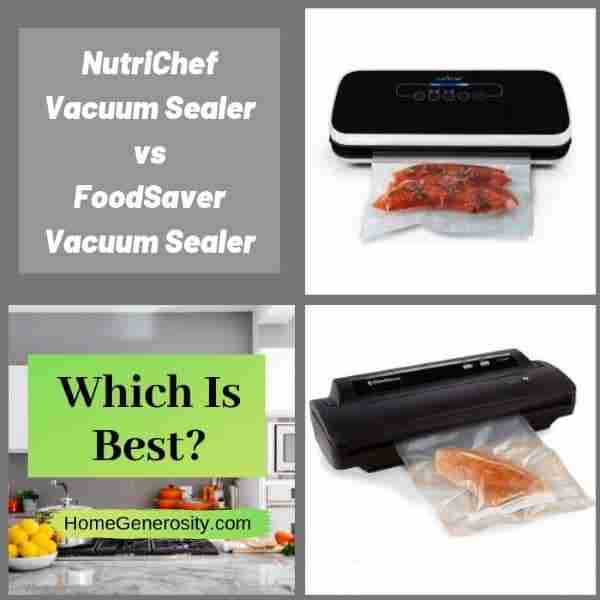 comparison between nutrichef vacuum sealer and foodsaver vacuum sealer
