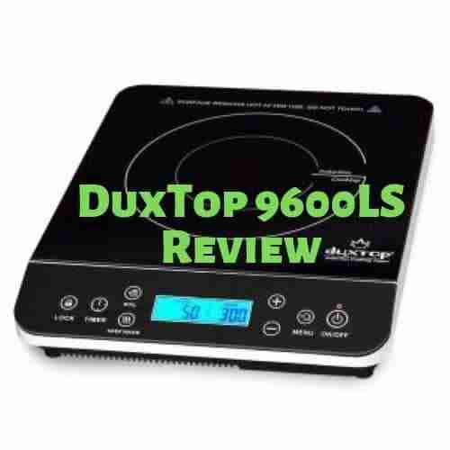 In-depth review of the Duxtop 9600LS Portable Induction Cooker
