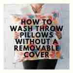 how to wash my throw pillows without a removable cover