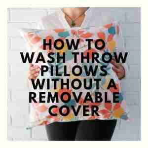 How to Wash Throw Pillows Without a Removable Cover | Easy to Follow Guide