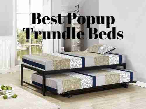 best popup trundle beds reviews & buyer's guide