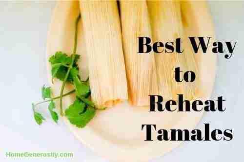 best ways to reheat leftover tamales