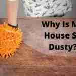 why is my house so dusty?