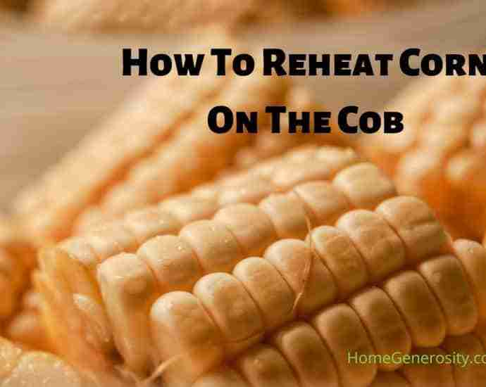 How to Reheat Corn on the Cob